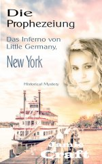 Buchcover Die Prophezeiung. Das Inferno von Little Germany, New York